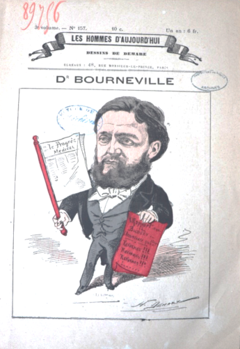Dr Bourneville (1840-1909) Les hommes d'aujourd'hui, n° 157, dessin de Demare